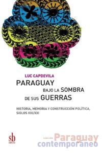 Paraguay bajo la sombras de sus guerras